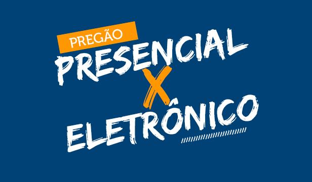 Diferença Entre Pregão Eletrônico e Presencial
