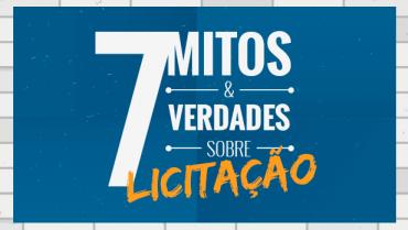 7 Mitos e Verdades Sobre Licitação