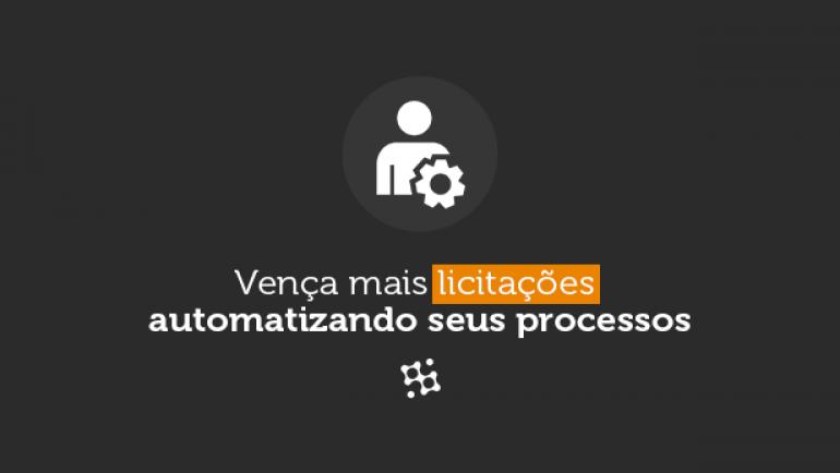 Como Vencer Mais Licitações Automatizando Processos
