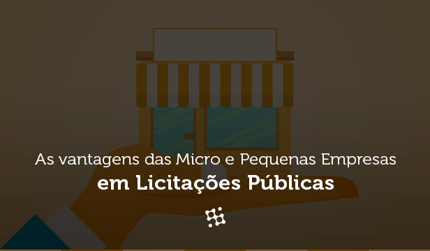 As Vantagens das Micro e Pequenas Empresas (MPE) em Licitações Públicas