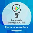 Empresa Vencedora - Prêmio de inovação ACIRS