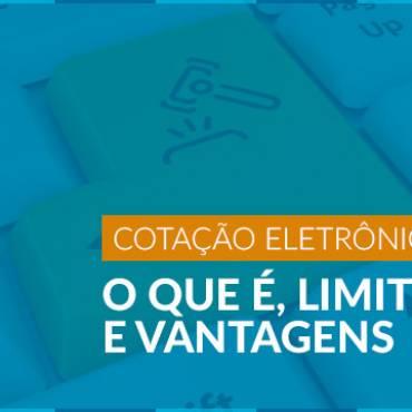 Cotação Eletrônica – O que é, Limites e Vantagens