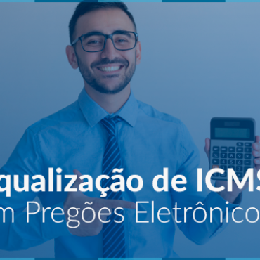 Equalização de ICMS em Pregões Eletrônicos