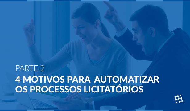4 Motivos para automatizar os processos licitatórios – parte 2