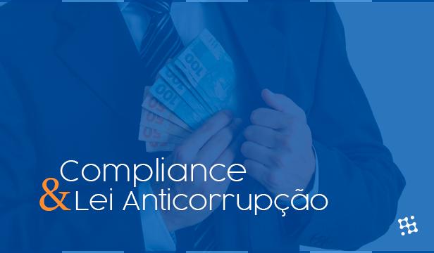 Compliance e a Lei Anticorrupção