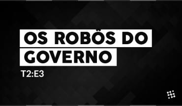 Os robôs do governo