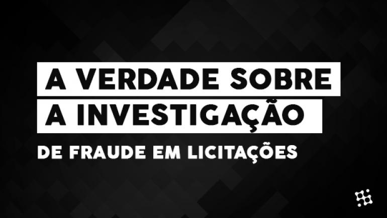 A verdade sobre a investigação de fraude em licitações