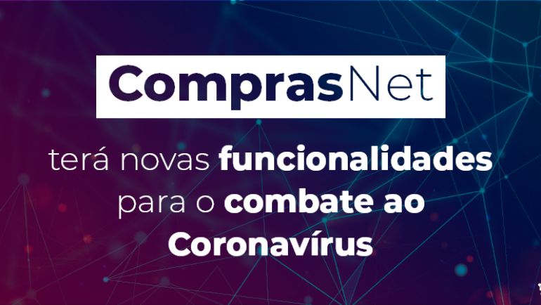 ComprasNet terá novas funcionalidades para o combate ao Coronavírus