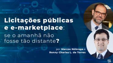 Licitações públicas e E-Marketplace: Se o amanhã não fosse tão distante?